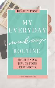 high end and makeup for my everyday routine