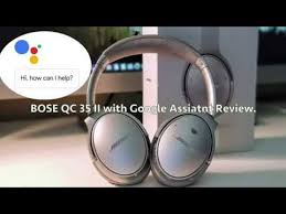bose google assistant. bose qc 35 ii with google assistant - full review