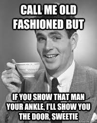 Call Me Old Fashion memes | quickmeme via Relatably.com