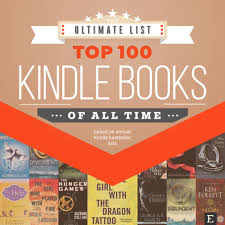 New York Times Book Best Seller Charts The Top 100 Kindle Books Of All Time Based On Annual