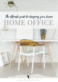 complete guide home office. The Ultimate Guide To Designing Your Dream Home Office E-Book Complete