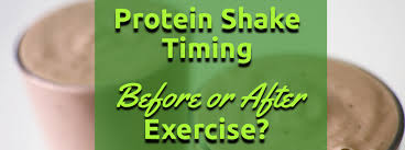 protein shake before or after exercise
