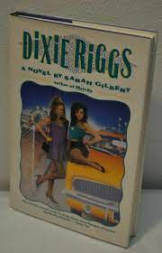 Dixie Riggs by Sarah Gilbert (1991, Hardcover) for sale online | eBay