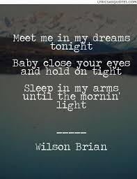 Meet You In My Dreams Quotes Best Of Wilson Brian Meet Me In My Dreams Tonight Meet Me In My Dreams