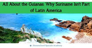 why suriname isn t part of latin america