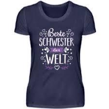 Lustige Schwester T Shirt Sprüche Lustige T Shirts Und Pullover