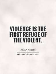 Violence Quotes Magnificent Popular Violence Quotes And Quotations Golfian