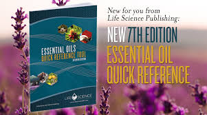 new for you from life science publishing 7th edition essential oils quick reference guide