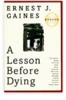 A Lesson Before Dying by Ernest J. Gaines — Reviews, Discussion ...