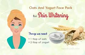 oats and yogurt face pack for skin whitening