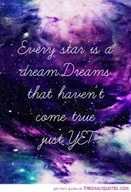 Dream For The Stars Quote Best of Every Star Is A Dream Dreams That Haven't Come True Just Yet