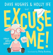excuse me is a children s picture book by dave hughes and holly ife ilrated by phlip bunting and published by scholastic australia 2018