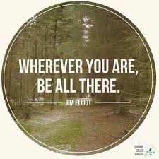 Jim Elliot Quotes Fascinating Wherever You Are Be All There Jim Elliot Picture Quotes Quoteswave