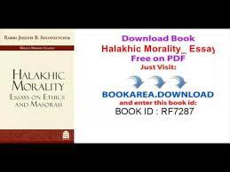 Halakhic Morality Essays On Ethics And Masorah Youtube