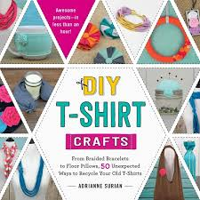 diy t shirt crafts by adrianne surian pre order now on amazon