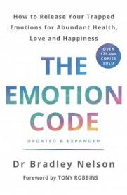 Emotion Code The How To Release Your Trapped Emotions For Abundant Health Lov