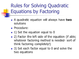 3 rules for solving quadratic equations by factoring