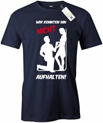 Wir Konnten Ihn Nicht Aufhalten Junggesellenabschied Herren T Shirt