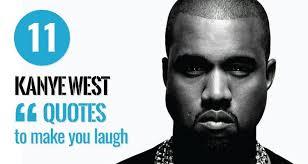 40 Kanye West Quotes His Most Famous Egotistical Lines Impressive Most Famous Quotes