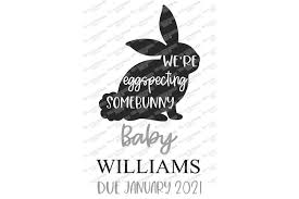 We're Expecting Somebunny - Baby Announcement - Easter Bunny (517747)    SVGs   Design Bundles