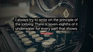 hemingway iceberg principle the best customer experience  ernest hemingway quote i always try to write on the principle of ernest hemingway quote i