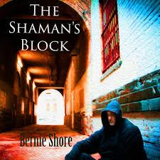 Shaman's Block, The Audiobook by Bernie Shore - 9781664908482 ...