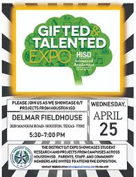 the first gifted and talented exposition in 15 years will take place on april 25 from 5 30 to 7 p m at delmar fieldhouse 2020 mangum houston 77092