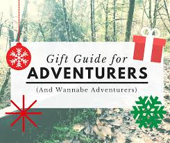 gift guide for adventurers gift ideas for hikers cers skiers more one day in a city