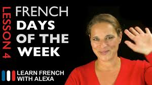 French Days Of The Week The French Days Of The Week French Essentials Lesson 4