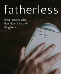 Fatherless Daughters How Growing Up Without A Dad Affects Women