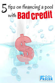 getting a pool loan with poor credit isnu0027t impossible however as usual you should avoid offers that seem too good to be true here are 5 legit pointers financing bad g4