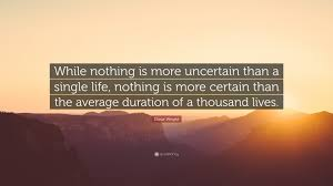 Elizur Wright Quote While Nothing Is More Uncertain Than A Single