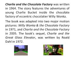 children literature charlie and the cocolate factory charlie and the chocolate factory was written