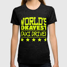 Trendy T Shirt Designs Awesome Trendy Tshirt Designs Worlds Okayest Taxi Driver T Shirt