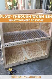 Worm Bin Design Flow Through Worm Bin What You Need To Know The Daily