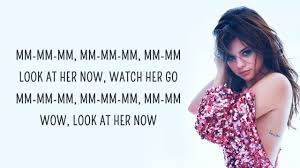 Selena Gomez Look At Her Now Lyrics