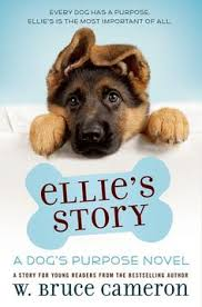 ellie s story a dog s purpose novel by bruce cameron a german shepherd puppy is trained to find lost people but she also must try and find how to save