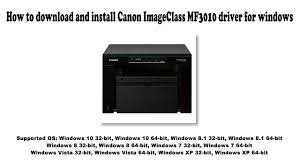 Download the driver that you are looking for. How To Download And Install Canon Imageclass Mf3010 Driver Windows 10 8 1 8 7 Vista Xp Youtube