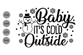 Free tree truck svg cut file for the silhouette cameo and cricut. Baby Its Cold Outside Svg Graphic By Cosmosfineart Creative Fabrica Baby Cold Christmas Svg Winter Svg