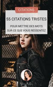 55 Citations Tristes Pour Mettre Des Mots Sur Ce Que Vous Ressentez