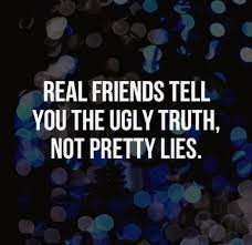 Real Friends Tell You The Ugly Truth Not Pretty Lies Quotes Delectable Amending Friendships Quotes