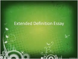 extended definition essay what is a definition essay it is an 1 extended definition essay