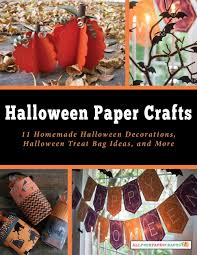 halloween party ideas halloween paper crafts halloween paper crafts 11 homemade halloween decorations halloween treat bag ideas and more