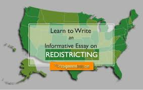 helpful tips to write an informative essay on redistricting what is an informative essay