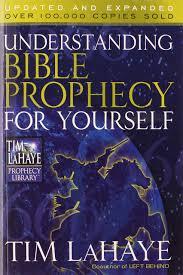 Tim Lahaye Bible Prophecy Chart Understanding Bible Prophecy For Yourself Tim Lahaye