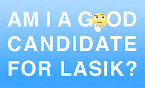 Good Candidate Am I A Good Candidate For Lasik Laservue Lasik Cataract Center