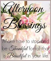 Beautiful Afternoon Quotes Best Of Afternoon Blessings Good Morning Day Night Images Pinterest