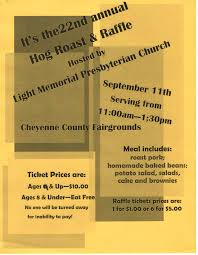 cheyenne county ors center 22nd annual hog roast raffle hosted by light memorial presbyterian church