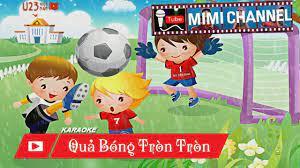 🎤 Karaoke Quả Bóng Tròn Tròn - Phiên bản trận thi đấu chung kết của U23  Việt Nam - YouTube