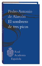 <b>El</b> sombrero de tres picos, de Pedro Antonio de Alarcón | Real ...